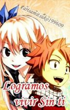Logramos vivir sin ti (Fairy Tail) by arisamitsuko199609