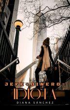 Jefe+Dinero=IDIOTA (EDITANDO) by Diiana3198