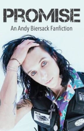 Promise | Andy Biersack Fanfiction | by StolenKisses_BVB