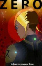 Zero: A Journeyman's Tale by Saengard