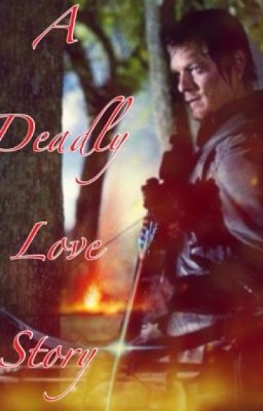 A Deadly Love Story (A Daryl Dixon Love Story)