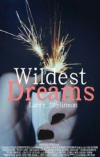 """Wildest Dreams"" [Larry Stylinson]™ by May-Stylinson"