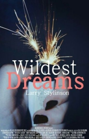 """Wildest Dreams"" [Larry Stylinson]™"
