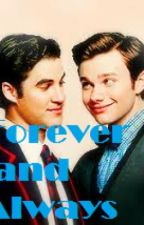 Forever And Always (a Klaine fanfiction) by perksofbeinganerd