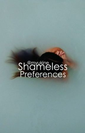 Shameless Preferences by myukine
