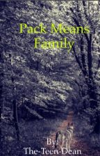 Pack means Family by The-Teen-Dean