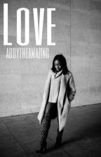Love by AbbyTheAmazing