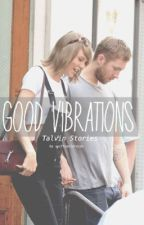 Good Vibrations by swiftspolaroids