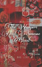 The Vampire Need Someone Blood by MiuriHikari