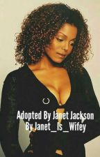 Adopted by Janet Jackson by Janet_Is_Wifey