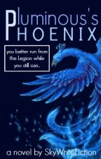 Luminous's Phoenix by SkyWriteFiction
