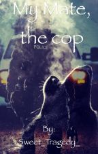 My mate, the cop by Sweet_Tragedy_