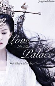 Love In The Palace (#wattys2016) by ponytailedClaire