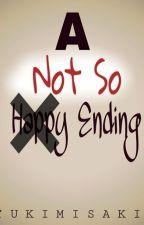A Not So Happy Ending by YukiMisaki5