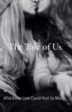 The Tale of Us by Ki_Styles33