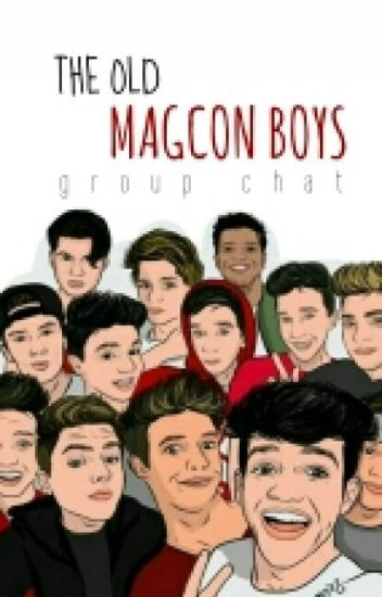 The Old Magcon Boys Group Chat.
