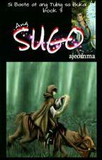 SBAATSB 3- Ang SUGO by ajeomma