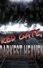 Red Gate, Darkest Heaven by fattycat0809