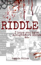 RIDDLE [ Horror & Mystery Case ] by Amandafly