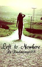 Left to Nowhere #Myloveandprofanity by randomfangirl88