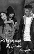 My Bodyguard My Brother by Kyyyms