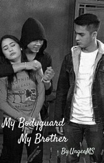 My Bodyguard My Brother