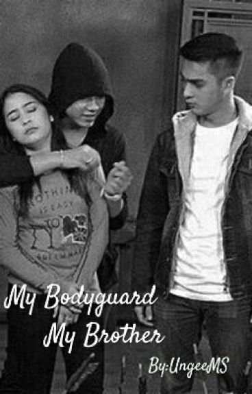 My Bodyguard My Brother