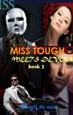 "MISS TOUGH MEETS DEVON'' The  Demon""(BOOK 2)Under Edditing. by ramildeaza"