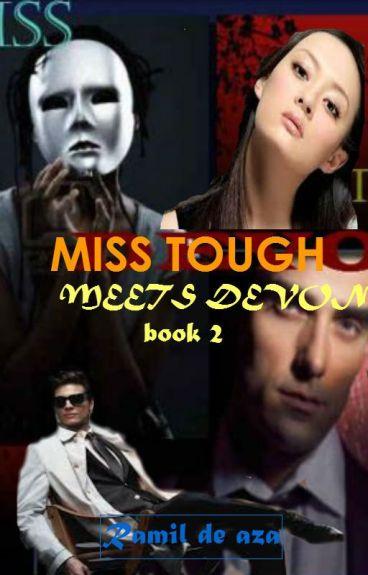 "MISS TOUGH MEETS DEVON'' The  Demon""(BOOK 2)Under Edditing."