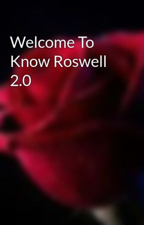 Welcome To Know Roswell 2.0 by TwistedMidnight