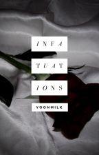 Infatuations by yoonmilk