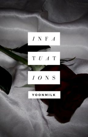 Infatuations by -aesthetically