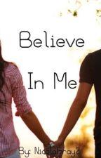 Believe In Me by NicoleGray2
