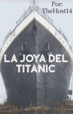 La Joya del Titanic by TheHost14