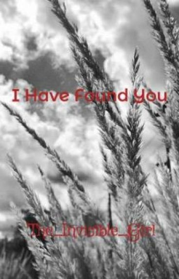 I Have Found You by The_Invisible_Girl