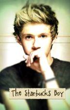 The Starbucks Boy (Niall Horan Fanfiction) by KayceeNicole27