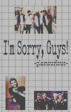 I'm Sorry, Guys! (Zayn Malik FanFic) by glamourious