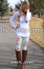 The Wetting Story by lauren__evans