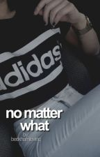 no matter what (b.beckham) by beckhamlovinq