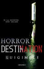 Horror Destination [IN REVISIONE] by LuigiMele-