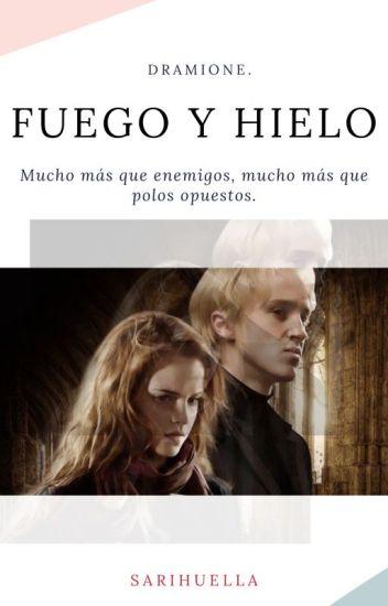 「FUEGO Y HIELO」| Dramione