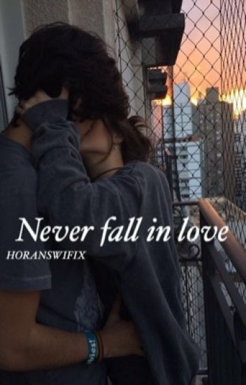 Never fall in love + Sequel || n.h ✔️