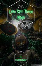 Love Split Three Ways by DeanKaiSlyder