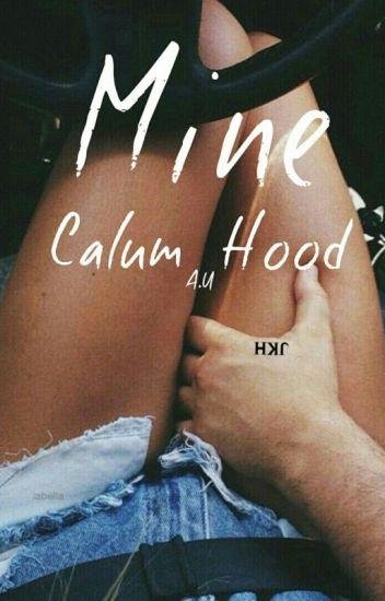 Mine | Calum Hood a.u