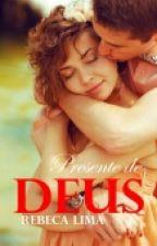 Presente de Deus ♡ by rebeka4321
