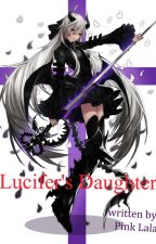 Lucifer's Daughter(Princess's Slave) by pinklala08