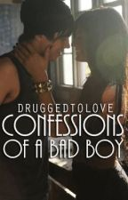 Confessions of a Bad Boy by DruggedToLove