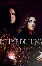 Eclipse de luna [HP Fanfiction] by NinaLomeli