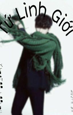 Đọc truyện [Longfic][KrisHan][EXO couples] TỨ LINH GIỚI