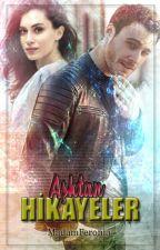 Aşk'tan Hikayeler by MadamFeronia